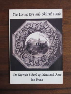 The Loving Eye and skilful hand: the keswick school of industrial arts