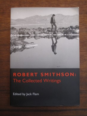 Robert Smithson : the collected writings