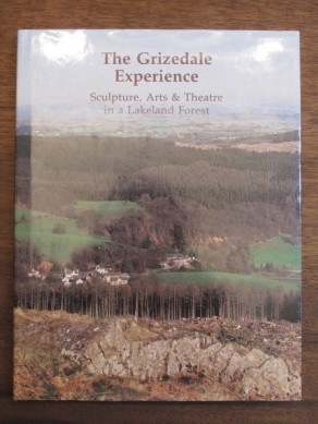 The Grizedale experience : sculpture, arts & theatre in a Lakeland Forest