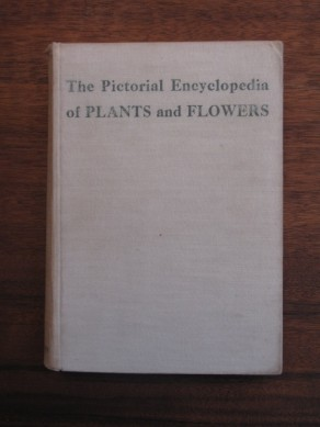 The Pictorial Encyclopedia of Plants and Flowers