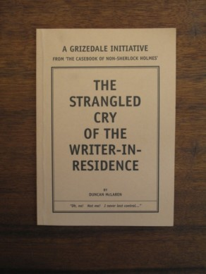 The Strangled Cry of the Writer-in-Residence (Casebook of non-Sherlock Holmes)