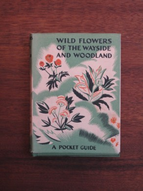 Wild Flowers of the Wayside and Woodland - a pocket guide