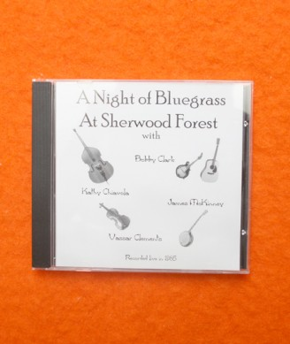 A Night of Bluegrass at Sherwood Forest with Bobby Clark, Kathy Chiavola, Vassar Clements and James McKinney
