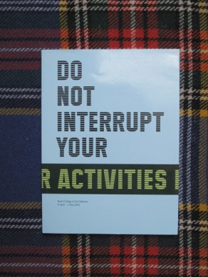 Do Not Interrupt Your Activities