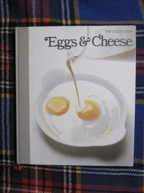 The Good Cook – Eggs and Cheese