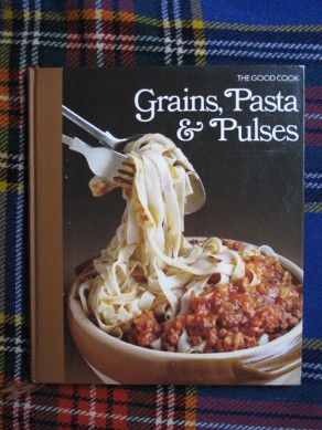 The Good Cook – Grains, Pasta and Pulses