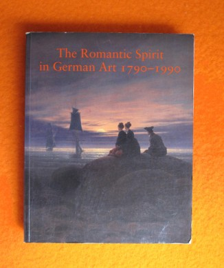 The Romantic Spirit in German Art 1790–1990