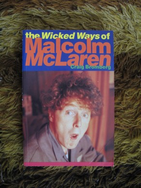 The Wicked Ways of Malcolm McLaren