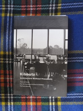 Kibbutz: Architecture Without Precedents