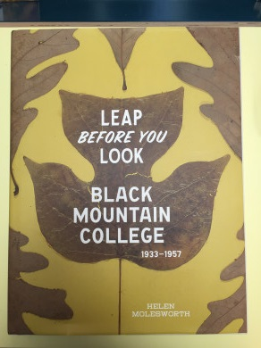 Leap Before You Look: Black Mountain College